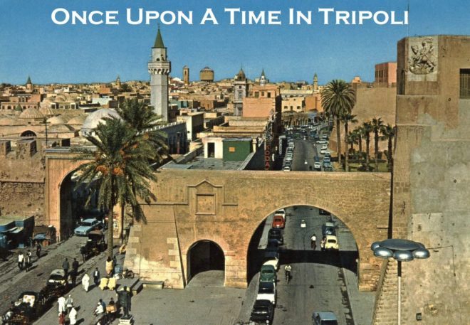 Once Pupon a Time in Tripoli - LIBYA